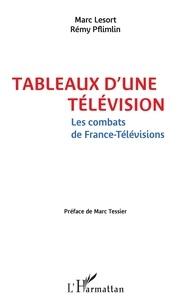 Marc Lesort et Rémy Pflimlin - Tableaux d'une télévision - Les combats de France-Télévisions.