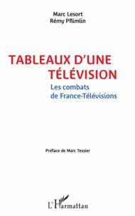 Tableaux dune télévision - Les combats de France-Télévisions.pdf