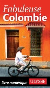 Marc Lessard et Marc Rigole - Fabuleuse Colombie.