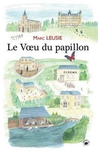 Marc Leusie - Le voeu du papillon.