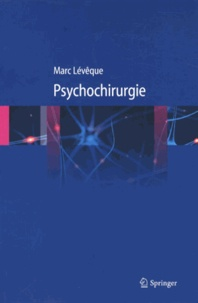Marc Lévêque - Psychochirurgie.