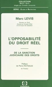 Marc Levis - L' Opposabilité du droit réel - De la sanction judiciaire des droits.