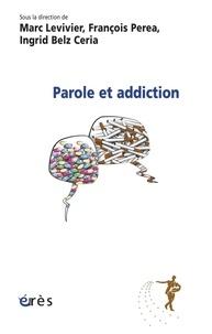 Marc Levivier et François Perea - Parole et addiction.