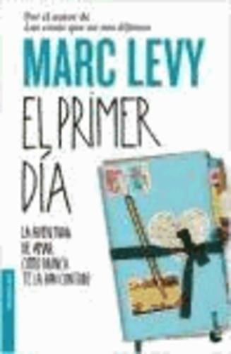 Marc Levy - El primer día - La aventura de amar como nunca te habían contado.