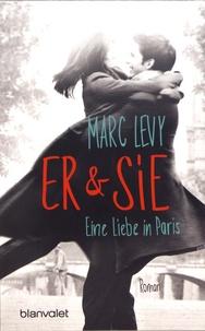 Marc Lévy - Er & Sie - Eine Liebe in Paris.