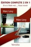 Marc Levy - Et si c'était vrai..., Vous revoir - Edition complète 2 en 1.