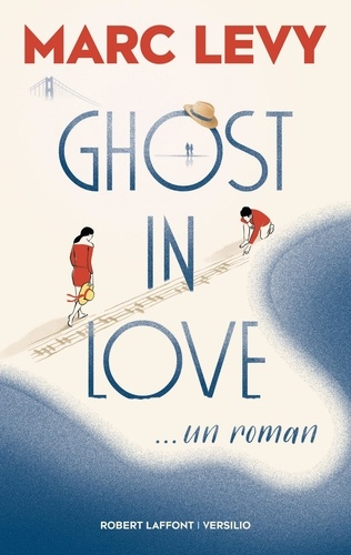Ghost in Love - Marc Levy - Format ePub - 9782361321819 - 14,99 €