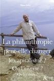 Marc Lévy - La philanthropie peut-elle changer le capitalisme? - Ou l'inverse? Ou les deux?.