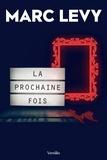 Marc Levy - La prochaine fois.