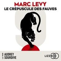 Marc Levy et Audrey Sourdive - Le Crépuscule des fauves - 9, tome 2.