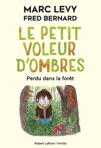 Marc Levy - Le petit voleur d'ombres Tome 2 : Perdu dans la forêt.