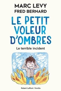 Marc Levy - Le petit voleur d'ombres Tome 3 : Le terrible incident.
