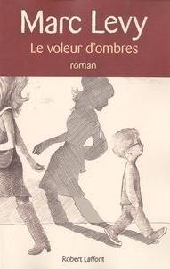 Téléchargez des livres gratuitement en ligne pdf Le voleur d'ombres par Marc Levy en francais iBook PDF PDB 9782221113127