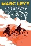 Marc Levy - Les enfants de la liberté.