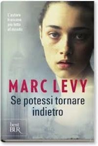 Marc Levy - Se potessi tornare indietro.