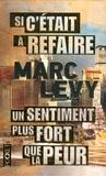 Marc Levy - Si c'était à refaire ; Un sentiment plus fort que la peur.