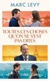 Marc Levy - Toutes ces choses qu'on ne s'est pas dites.