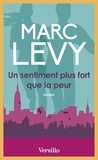 Marc Levy - Un sentiment plus fort que la peur.
