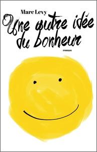 Marc Levy - Une autre idée du bonheur.