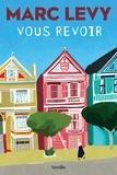 Marc Levy - Vous revoir.