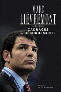 Marc Lièvremont - Cadrages & débordements.