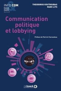 Marc Lits et Theodoros Koutroubas - Communication politique et lobbying.
