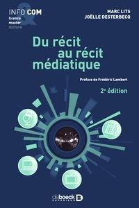 Marc Lits et Joëlle Desterbecq - Du récit au récit médiatique.