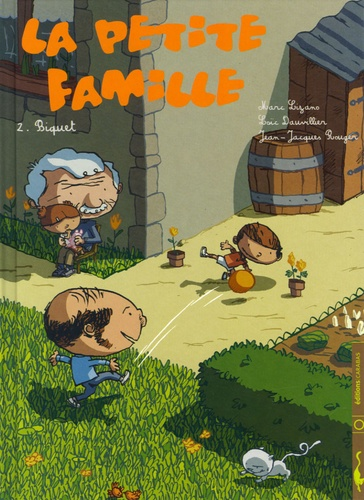 Marc Lizano et Loïc Dauvillier - La petite famille Tome 2 : Biquet.