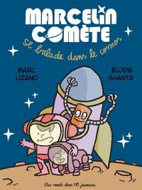 Marc Lizano et Elodie Shanta - Marcelin Comète se balade dans le cosmos.