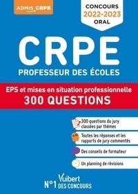 Marc Loison et Haimo Groenen - CRPE Professeur des écoles - EPS et mise en situation professionnelle 300 questions.