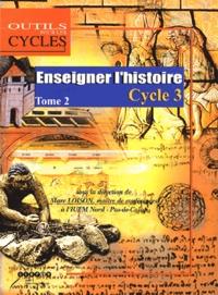 Marc Loison - Enseigner l'histoire au cycle 3 - Tome 2, Au CM1, caractériser les périodes historiques de la Préhistoire au Moyen Age.