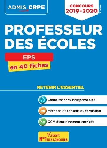 EPS Concours Professeur des écoles. En 40 fiches  Edition 2019-2020