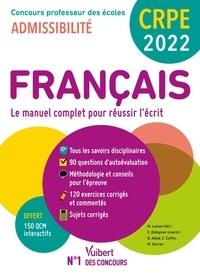 Marc Loison et Catherine Dolignier - Français Concours professeur des écoles Admissibilité - Le manuel complet pour réussir l'écrit.