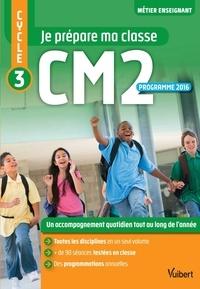 Marc Loison et Sarah Beuzelin - Je prépare ma classe CM2 Cycle 3.