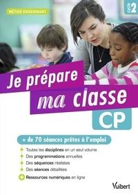 Marc Loison et Corinne Averlant - Je prépare ma classe CP Cycle 2.