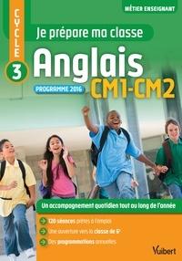 Je prépare ma classe d'anglais CM1-CM2 Cycle 3- Programme 2016 - Marc Loison |