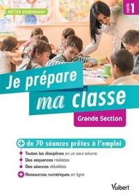 Marc Loison et Valérie Bouquillon - Je prépare ma classe de Grande Section Cycle 1.