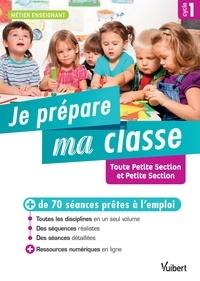 Je prépare ma classe de Toute Petite Section et Petite Section Cycle 1.pdf