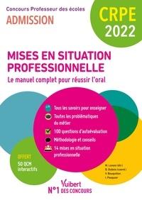 Marc Loison et Danièle Dubois - Mises en situation professionnelle - Le manuel complet pour réussir l'oral.