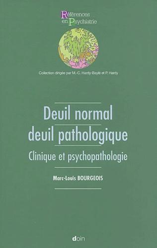 Marc-Louis Bourgeois - Deuil normal, deuil pathologique - Clinique et psychopathologie.