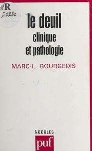 Marc-Louis Bourgeois et Yves Pélicier - Le deuil - Clinique et pathologie.