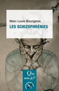 Marc-Louis Bourgeois - Les schizophrénies.