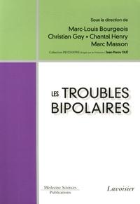 Marc-Louis Bourgeois et Christian Gay - Les troubles bipolaires.