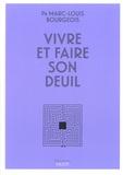 Marc-Louis Bourgeois - Vivre et faire son deuil.