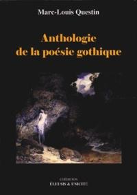 Marc-Louis Questin - Anthologie de la poésie gothique.