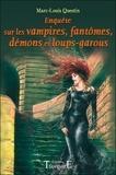 Marc-Louis Questin - Enquêtes sur les vampires, fantômes, démons et loups-garous.