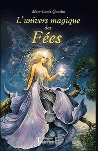 Marc-Louis Questin - L'univers magique des fées.