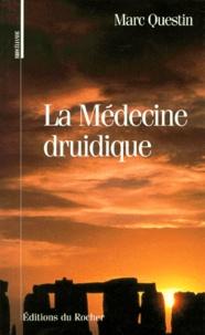Marc-Louis Questin - La médecine druidique.