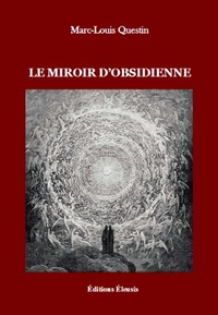 Marc-Louis Questin - Le miroir d'obsidienne.
