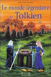 Le monde légendaire de Tolkien - Marc-Louis Questin